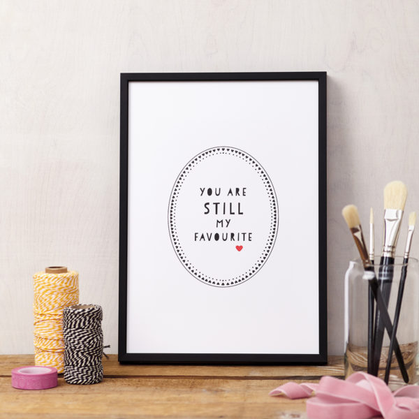Lucy says I do art print LOVE you are STILL my favourite framed