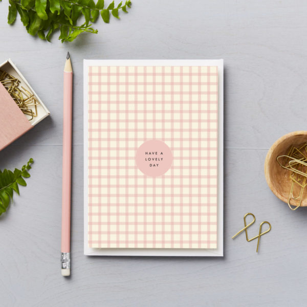 Have a lovely day card pink gingham check design