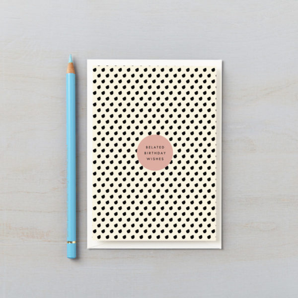 happy belated birthday card spots dots monochrome