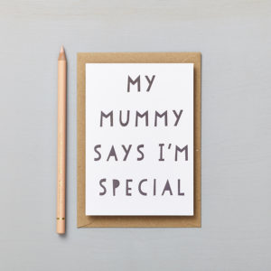 Lucy says I do greetings cards_mothers day_mummy says im special