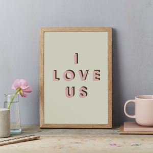 I love us A4 PRINT- pink and d green a
