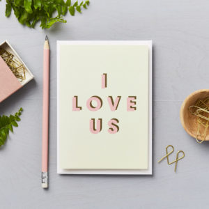 I love us - pink and green typographic card